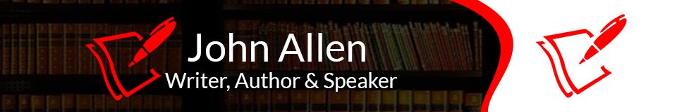 John Allen – Writer & Author